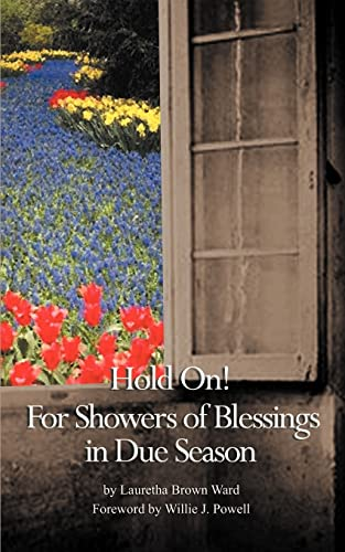 9781588207203: Hold on: For Showers of Blessings in Due Season; Passages for Reflections and Inspirational Poetry