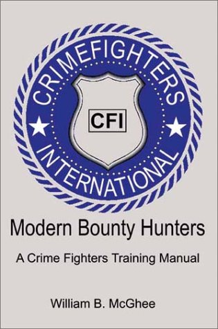 9781588208422: Modern Bounty Hunters: A Crime Fighters Training Manual