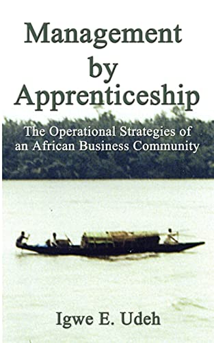 9781588208828: Management by Apprenticeship: The Operational Strategies of an African Business Community
