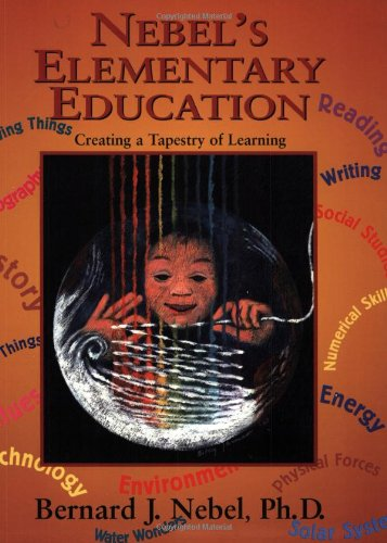 9781588208927: Nebel's Elementary Education: Creating a Tapestry of Learning