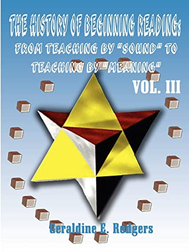 9781588209740: The History of Beginning Reading: From Teaching by Sound to Teaching by Meaning, Vol. 3