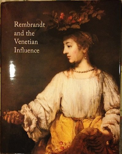 Rembrandt and the Venetian influence (1588210847) by Kenneth Clark; Frederick Ilchman; David Rosand