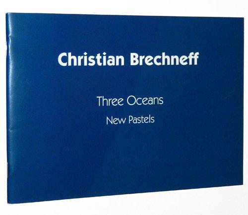 Christian Brechneff: Three oceans : new pastels: Christian Peltenburg-Brechneff