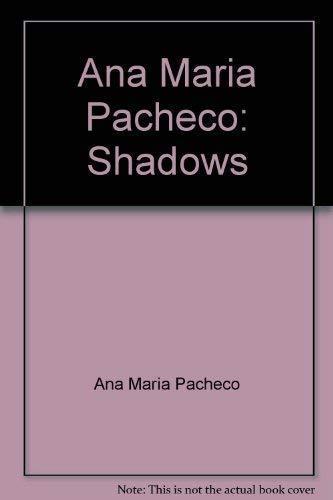 9781588211453: Ana Maria Pacheco: Shadows