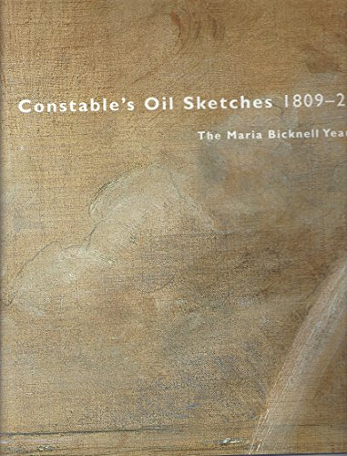 9781588211491: Constable's Oil Sketches 1809-29: The Maria Bicknell Years