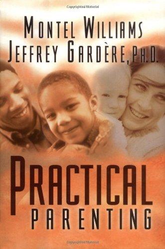 Practical Parenting: Williams, Montel; Gardere, Jeffrey, Ph.D.