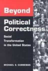 9781588260062: Beyond Political Correctness: Social Transformation in the United States (Transformations in Politics and Society)