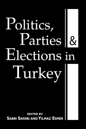 9781588260222: Politics, Parties, and Elections in Turkey