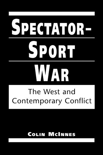 9781588260475: Spectator-sport War: The West and Contemporary Conflict (Making Sense of Global Security)