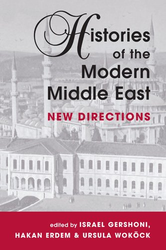 9781588260499: Histories of the Modern Middle East: New Directions