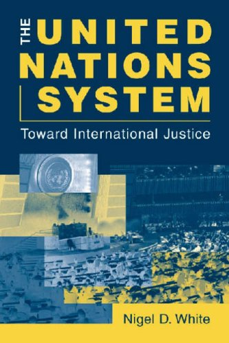 The United Nations System: Toward International Justice [Paperback] by White,.: White, Nigel D.