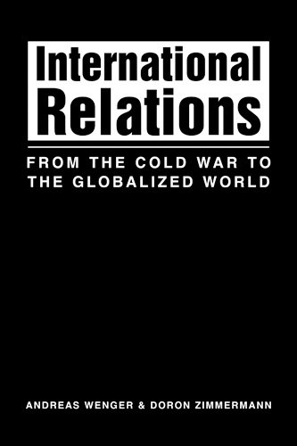 9781588260987: International Relations: From the Cold War to the Globalized World