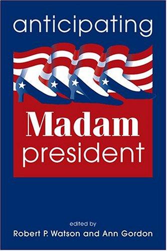 9781588261137: Anticipating Madam President