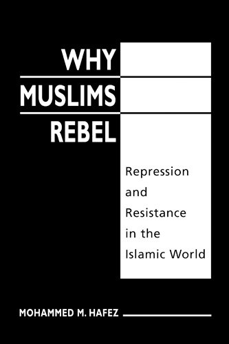 9781588261243: Why Muslims Rebel: Repression and Resistance in the Islamic World