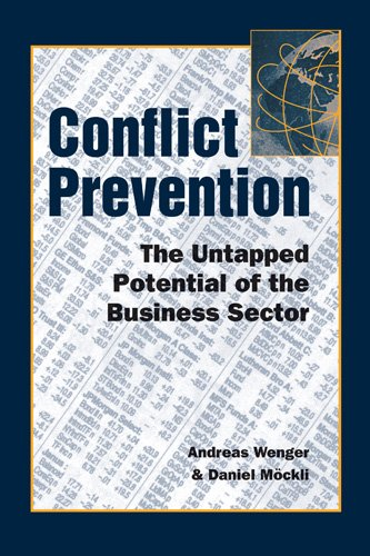 Conflict Prevention: The Untapped Potential of the Business Sector: Mockli, Daniel, Wenger, Andreas