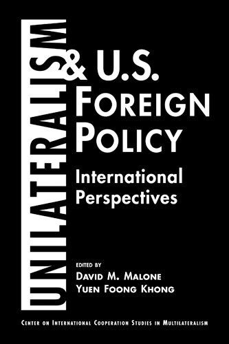 Unilateralism and U.S. Foreign Policy: International Perspectives (Center on International ...