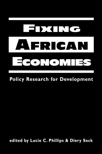 Fixing African Economies : Policy Research for Development: Phillips, Lucie Colvin (ed.); Seck, ...
