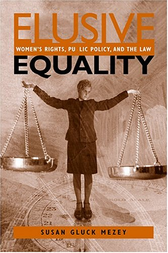 9781588261762: Elusive Equality: Women's Rights, Public Policy, and the Law