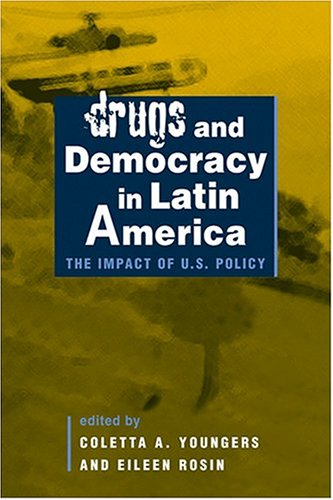 9781588262547: Drugs and Democracy in Latin America: The Impact Of U.S. Policy