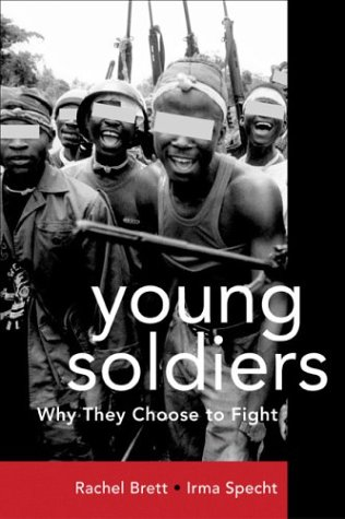 Young Soldiers: Why They Choose to Fight: Rachel Brett, Irma