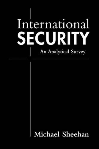 International Security 9781588262738: Michael Sheehan