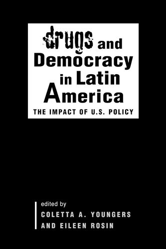 9781588262783: Drugs And Democracy In Latin America: The Impact Of U.S. Policy