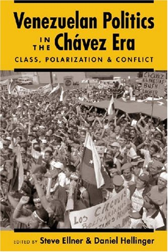 9781588262974: Venezuelan Politics in the Chavez Era: Class, Polarization, and Conflict