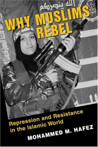 9781588263025: Why Muslims Rebel: Repression And Resistance In The Islamic World