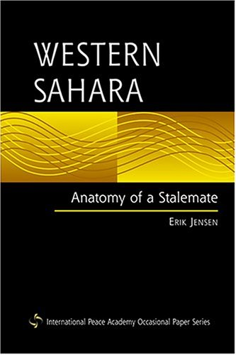 9781588263056: Western Sahara: Anatomy Of A Stalemate (INTERNATIONAL PEACE ACADEMY OCCASIONAL PAPER SERIES.)