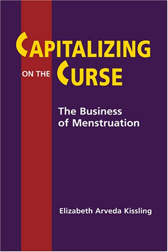 9781588263100: Capitalizing on the Curse: The Business of Menstruation