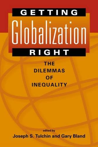 9781588263223: Getting Globalization Right: The Dilemmas Of Inequality