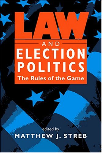 9781588263292: Law and Election Politics: The Rules of the Game
