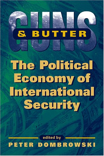 9781588263384: Guns And Butter: The Political Economy Of International Security