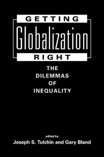 9781588263469: Getting Globalization Right: The Dilemmas of Inequality