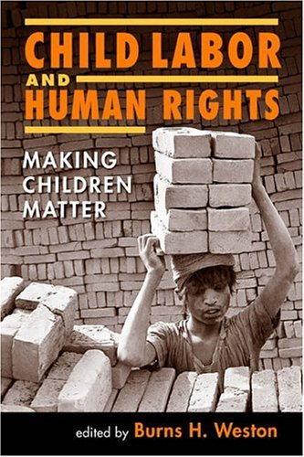 9781588263490: Child Labor And Human Rights: Making Children Matter