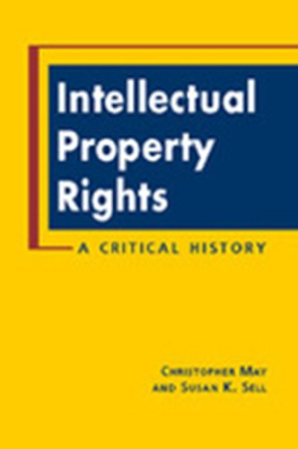 9781588263636: Intellectual Property Rights: A Critical History (Ipolitics)