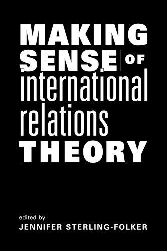 Making Sense Of International Relations Theory: Jennifer Sterling-Folker