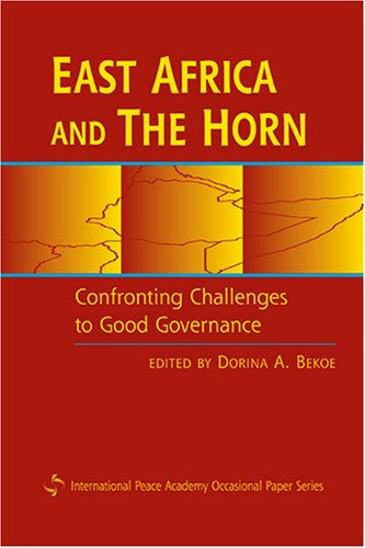 9781588263797: East Africa And the Horn: Confronting the Challenges to Good Governance (International Peace Academy Occasional Paper)