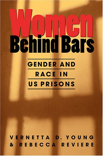 Women Behind Bars : Gender and Race: Vernetta D. Young;