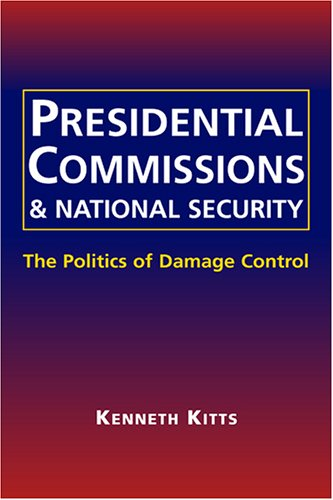 9781588264046: Presidential Commissions & National Security: The Politics of Damage Control
