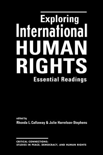9781588264121: Exploring International Human Rights: Essential Readings (Critical Connections: Studies in Peace, Democracy, and Human Rights)