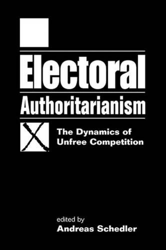 9781588264152: Electoral Authoritarianism: The Dynamics of Unfree Competition