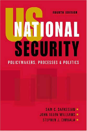 9781588264169: US National Security: Policymakers, Processes, and Politics