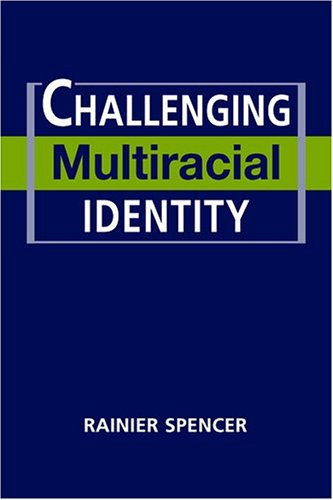 9781588264244: Challenging Multiracial Identity