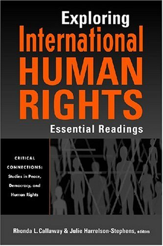 9781588264374: Exploring International Human Rights: Essential Readings (Critical Connections: Studies in Peace, Democracy, and Human Rights)