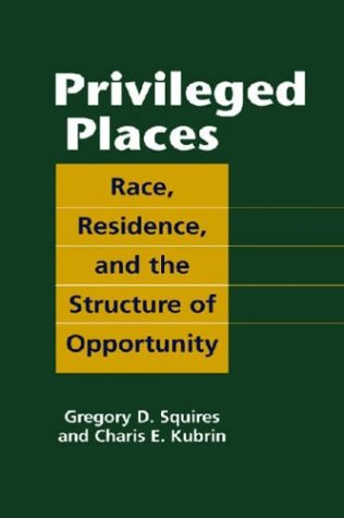 9781588264497: Privileged Places: Race, Residence, And the Structure of Opportunity