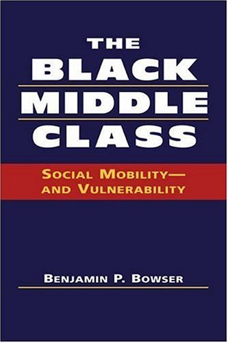 9781588264558: The Black Middle Class: Social Mobility - and Vulnerability