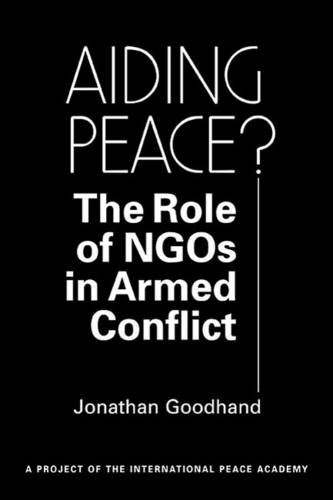 9781588264626: Aiding Peace?: The Role of Ngos in Armed Conflict