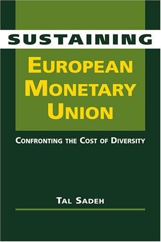 Sustaining European Monetary Union: Confronting the Cost of Diversity: Sadeh, Tal