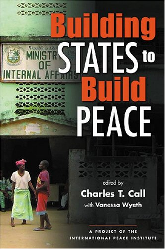 9781588264800: Building States to Build Peace (Project of the International Peace Academy)